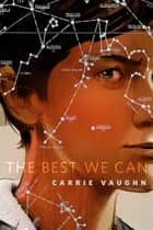 The Best We Can ebook by Carrie Vaughn