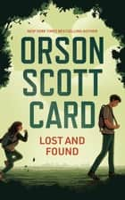 Lost and Found ebook by Orson Scott Card, Claire Bloom