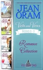 Veils and Vows Romance Collection (Books 0-3) - Marriage of Convenience Sweet Romances ebook by Jean Oram
