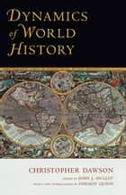 Dynamics of World History ebook by Christopher Dawson