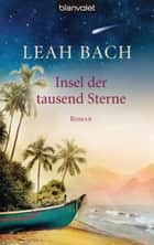 Insel der tausend Sterne ebook by Leah Bach