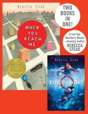 When You Reach Me/First Light ebook by Rebecca Stead