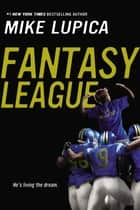 Fantasy League ebook by Mike Lupica