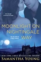 Moonlight on Nightingale Way - An On Dublin Street Novel ebook by Samantha Young