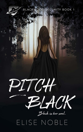 Pitch Black - Blackwood Security, #1 ebook by Elise Noble