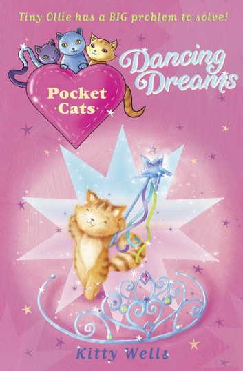 Pocket Cats: Dancing Dreams ebook by Kitty Wells
