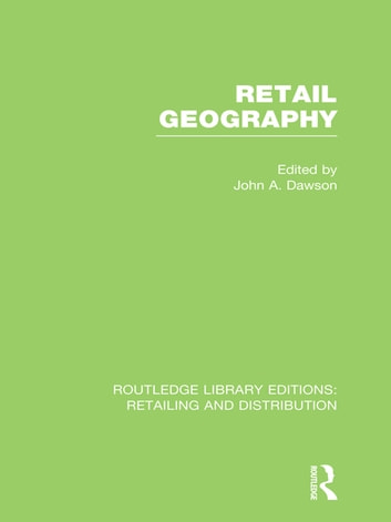 Retail Geography (RLE Retailing and Distribution) ebook by