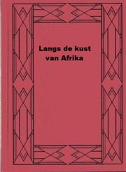 Langs de kust van Afrika ebook by vicomte de Alphonse Jean René Fleuriot de Langle