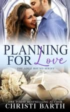 Planning For Love - Aisle Bound, #1 ebook by Christi Barth