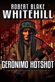 Geronimo Hotshot ebook by Robert Blake Whitehill