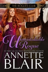 Unmistakable Rogue - The Rogues Club: Book Three ebook by Annette Blair