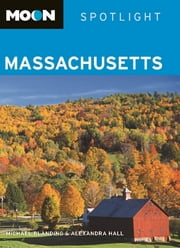 Moon Spotlight Massachusetts ebook by Michael Blanding,Alexandra Hall