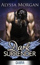 Dark Surrender ebook by Alyssa Morgan