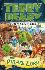 Pirate Tales: The Pirate Lord ebook by Terry Deary, Helen Flook