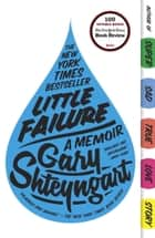 Little Failure - A Memoir eBook by Gary Shteyngart