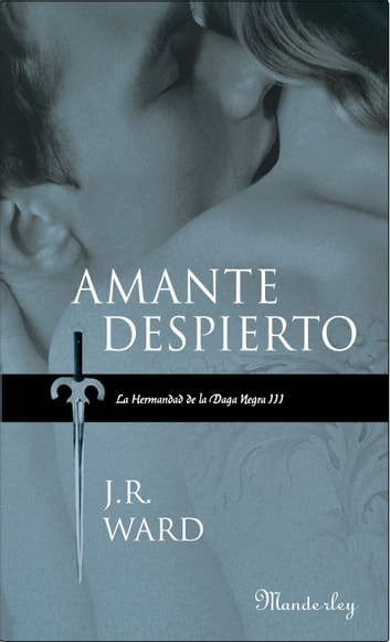 Amante despierto (La Hermandad de la Daga Negra 3) ebook by J.R. Ward