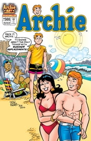 Archie #566 ebook by Angelo DeCesare,Mike Pellowski,Stan Goldberg,Bob Smith,Vickie Williams,Barry Grossman