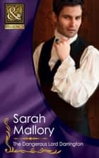 The Dangerous Lord Darrington (Mills & Boon Historical) ebook by Sarah Mallory