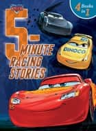 5-Minute Racing Stories - 4 Stories in 1 ebook by Disney Book Group