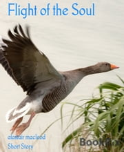 Flight of the Soul ebook by Alastair Macleod
