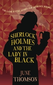 Sherlock Holmes and the Lady in Black ebook by June Thomson