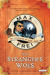 The Stranger's Woes: The Labyrinths of Echo ebook by Max Frei