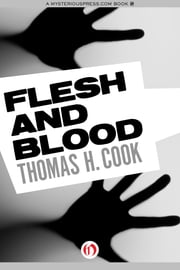 Flesh and Blood ebook by Thomas H. Cook