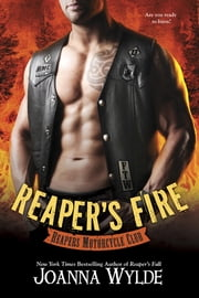 Reaper's Fire - Reapers Motorcycle Club ebook by Joanna Wylde