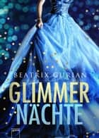 Glimmernächte ebook by Beatrix Gurian