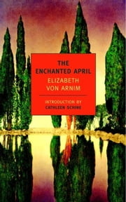 The Enchanted April ebook by Cathleen Schine,Elizabeth von Arnim