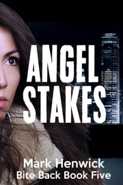 Angel Stakes - An Amber Farrell Novel ebook by Mark Henwick