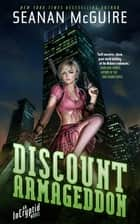 Discount Armageddon - An Incryptid Novel ebook by Seanan McGuire