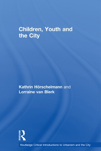Hörschelmann children youth and the city ebook by kathrin horschelmann