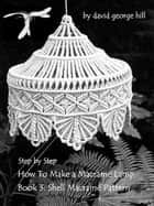 "Macramé Lamp: ""Shell"" Pattern ebook by David Hill"