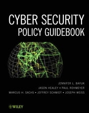 Cyber Security Policy Guidebook ebook by Jennifer L. Bayuk, Jason Healey, Paul Rohmeyer,...