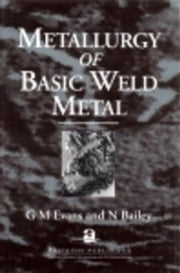Metallurgy of Basic Weld Metal ebook by Evans, G M