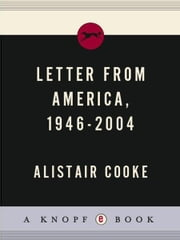 Letter from America, 1946-2004 ebook by Alistair Cooke