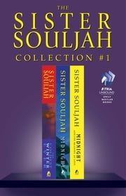 The Sister Souljah Collection #1 - The Coldest Winter Ever; Midnight, A Gangster Love Story; and Midnight and the Meaning of Love ebook by Sister Souljah
