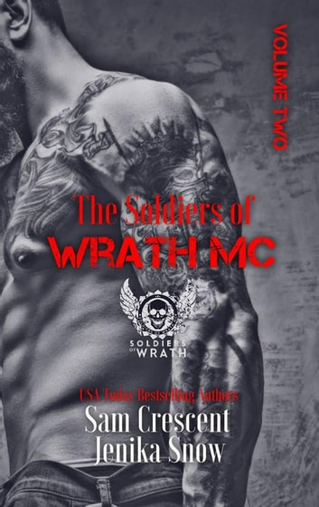 The Soldiers of Wrath Box-Set: Volume 2 - The Soldiers of Wrath MC ebook by Jenika Snow,Sam Crescent