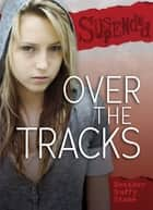 Over the Tracks ebook by Heather Duffy Stone