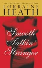 Smooth Talkin' Stranger eBook by Lorraine Heath