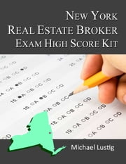 New York Real Estate Broker Exam High-Score Kit ebook by Michael Lustig
