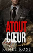 Atout cœur ebook by Renee Rose