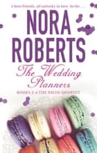 The Wedding Planners - Books 2 – 4 The Bride Quartet ebook by