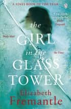 The Girl in the Glass Tower ebook by E C Fremantle