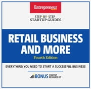 Retail Business and More - Step-by-Step Startup Guide ebook by The Staff of Entrepreneur Media