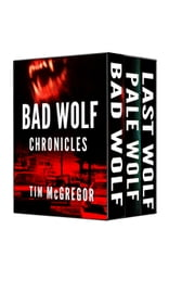 Boxed Set: Bad Wolf Chronicles (book 1-3) ebook by Tim McGregor