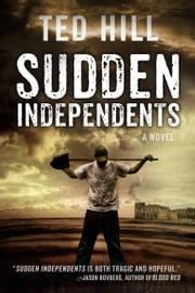 Sudden Independents (Book 1) ebook by Ted Hill