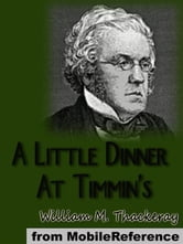 A Little Dinner At Timmin's (Mobi Classics) ebook by William Makepeace Thackeray