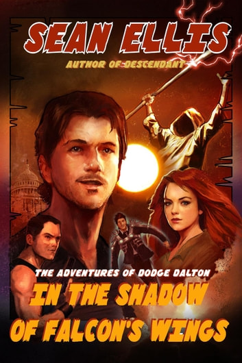 In the Shadow of Falcon's Wings - Dodge Dalton Adventures, #1 ebook by Sean Ellis